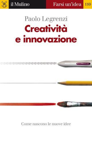 Creatività e innovazione (Farsi un'idea Vol. 110)