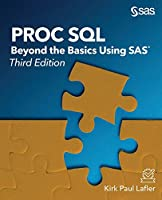 PROC SQL: Beyond the Basics Using SAS, 3rd Edition Front Cover