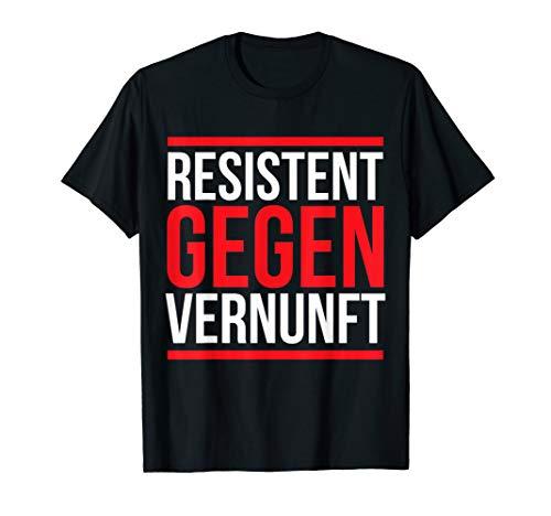 Resistent Gegen Vernunft T-Shirt