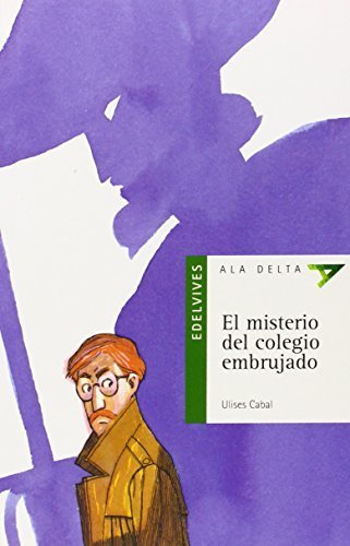 El Misterio Del Colegio Embrujado / The Mystery of the Bewitched School (Ala Delta Serie Verde) (Spanish Edition) by Ulises Cabal (2002-10-01)