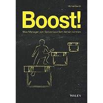 Boost!: Was Manager von Spitzensportlern lernen koennen