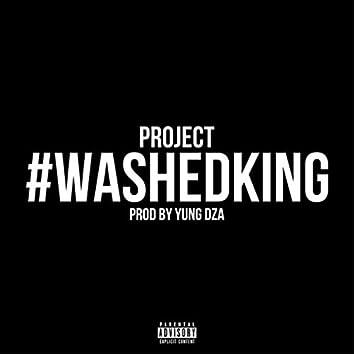 #WashedKing