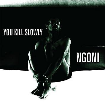 You Kill Slowly