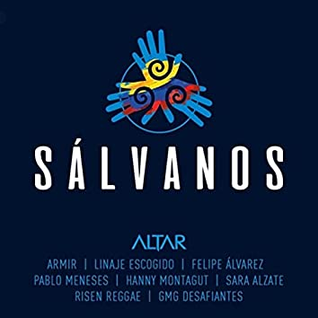 Sálvanos (feat. Risen Reggae, Armir, Linaje Escogido, Hanny Montagut, Sarah Alzate, Felipe Alvarez, Pablo Meneses & Gmg Desafiantes)