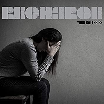 Recharge Your Batteries - Music to Relieve Depression, Anxiety & Stress