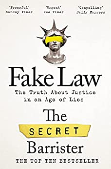 Fake Law: The Truth About Justice in an Age of Lies (English Edition) par [The Secret Barrister]