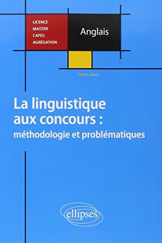 Anglais la Linguistique aux Concours Méthodologie et Problématiques Licence Master Capès Agrégation
