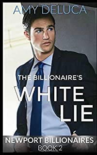 The Billionaire's White Lie (Newport Billionaires, Book 2)