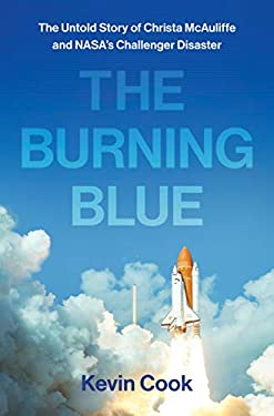 The Burning Blue: The Untold Story of Christa McAuliffe and NASA's Challenger Disaster