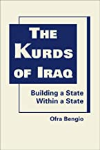 The Kurds of Iraq: Building a State Within a State