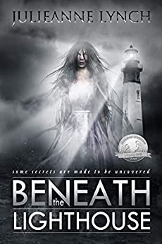 Beneath the Lighthouse by [Julieanne Lynch]