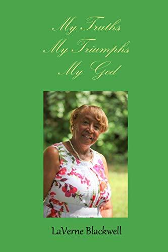 My Truths, My Triumphs, My God