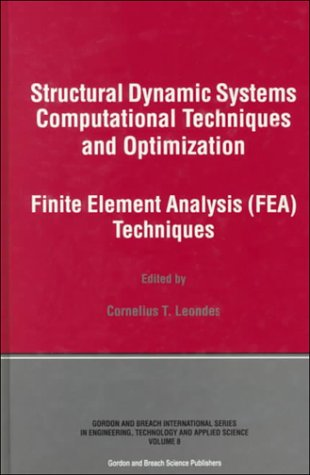 Structural Dynamic Systems Computational Techniques and Optimization: Finite Element Analysis Techni