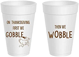 Thanksgiving Styrofoam Cups - First We Gobble, Then We Wobble (10 cups)