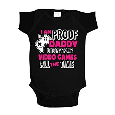 I'm Proof Daddy Doesn't Play Video Games All The Time Baby One Piece NB Black