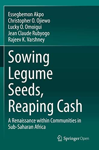 Sowing Legume Seeds, Reaping Cash: A Renaissance within Communities in Sub-Saharan Africa