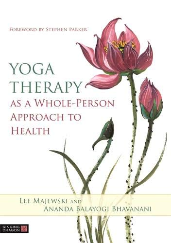 Yoga Therapy as a Whole-Person Approach to Health