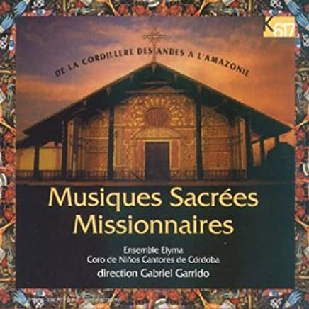 Gabriel Garrido, Elyma Ensemble, Coro de Ninos Cantores de ...