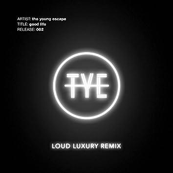 Good Life (Loud Luxury Remix)