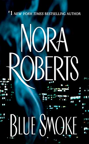 Blue Smoke by [Nora Roberts] - Nora Roberts Challenge Month 3
