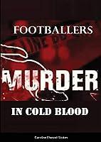 Footballers: Murder in cold blood