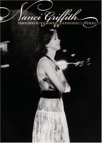 Nanci Griffith - One Fair Summer Evening Plus