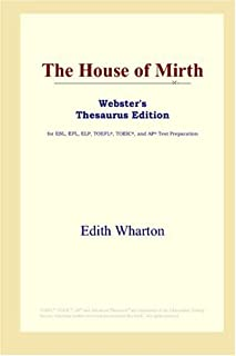 The House of Mirth (Webster's Thesaurus Edition)