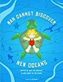 Man cannot discover new oceans Travel Journal: 8.5' x 11' Lined Blank Softcover 120 Page Notebook