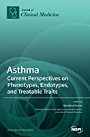 Asthma: Current Perspectives on Phenotypes, Endotypes, and Treatable Traits