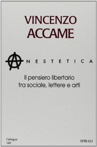 Anestetica. Il pensiero libertario tra sociale, lettere e arti