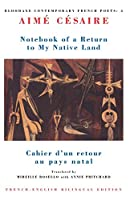 Notebook of a Return to My Native Land: Cahier d'Un Retour Au Pays Natal (Bloodaxe Contemporary French Poets)