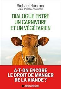 Dialogue entre un carnivore et un végétarien par Peter Singer