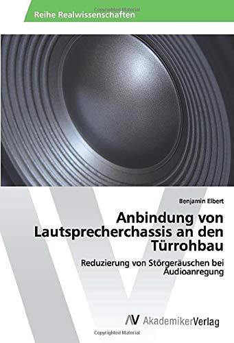 Anbindung von Lautsprecherchassis an den Türrohbau: Reduzierung von Störgeräuschen bei Audioanregung