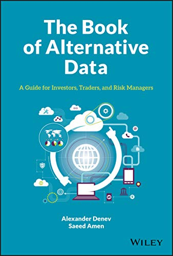 The Book of Alternative Data: A Guide for Investors, Traders and Risk Managers Front Cover