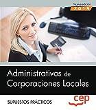 Administrativos de Corporaciones Locales. Supuestos Prácticos