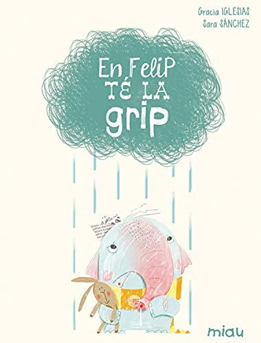 En Felip té la grip (Miau) (Catalan Edition)