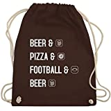 Sonstige Sportarten - Beer Pizza Football Beer - Unisize - Braun - Geschenk - WM110 - Turnbeutel und...