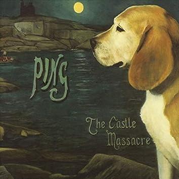 Ping - the Castle Massacre