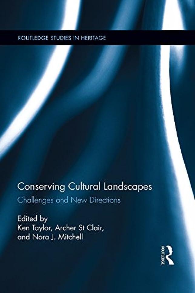 公演わずらわしい役職Conserving Cultural Landscapes: Challenges and New Directions (Routledge Studies in Heritage Book 7) (English Edition)