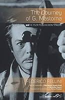 The Journey of G. Mastorna: The Film Fellini Didn't Make