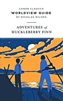 Worldview Guide for The Adventures of Huckleberry Finn (Canon Classics Literature)