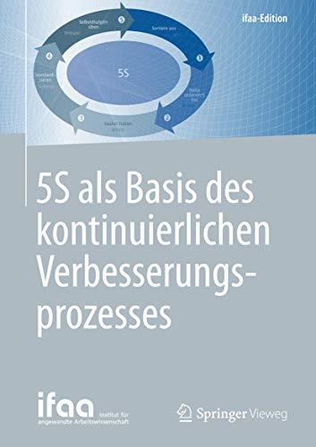 5S als Basis des kontinuierlichen Verbesserungsprozesses (ifaa-Edition)