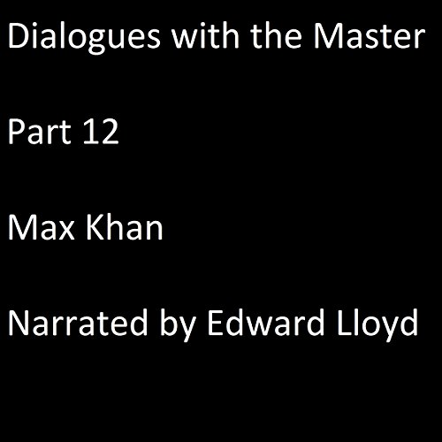Dialogues with the Master: Part 12 audiobook cover art