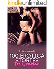 100 Erotica Stories for Couples: Erotcia Anthology: Explicit Erotica