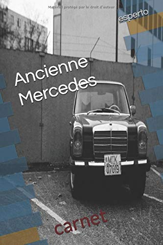 Ancienne Mercedes: carnet (French Edition)