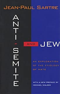 By Jean-Paul Sartre - Anti-Semite and Jew: An Exploration of the Etiology of Hate (New edition) (3/26/95)