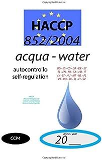 Acqua - Water (CCP4): 852/2004 - HACCP documento di autocontrollo - self-regulation document (CCP4) (852/2004 HACCP)