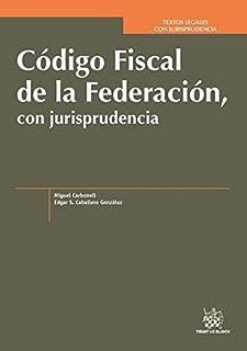 Código Fiscal de la Federación, con Jurisprudencia