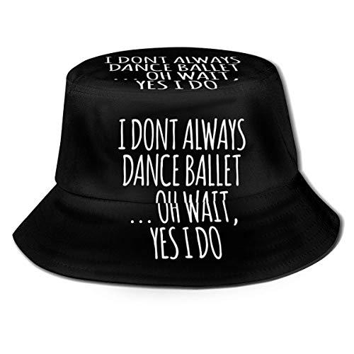 LianLiYa I Don't Always Dance Ballet Foldable Shade Full Fisherman Hat Unisex Outdoor Casual Printed Fisherman Hat Travel Bucket Hat Beach Hat Black