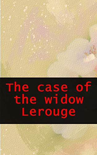 The case of the widow Lerouge (French Edition)